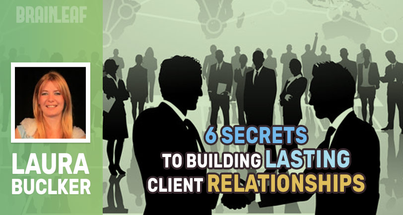 6-secrets-for-building-lasting-client-relationships