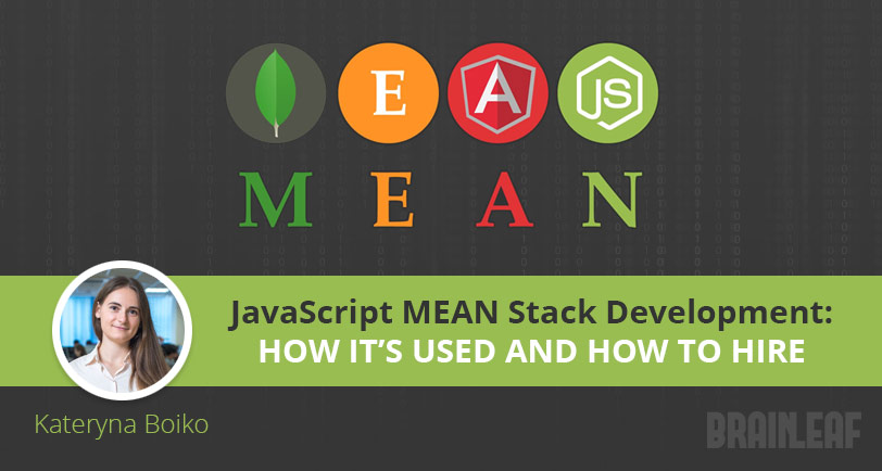 JavaScript MEAN Stack Development: How It's Used and How To Hire