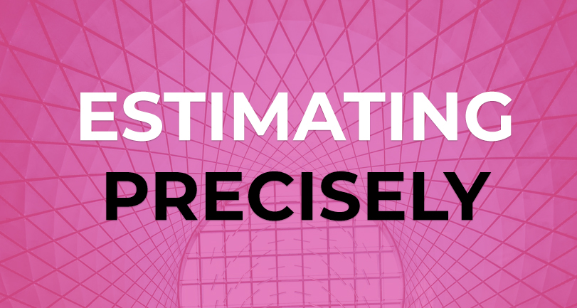 estimating precisely