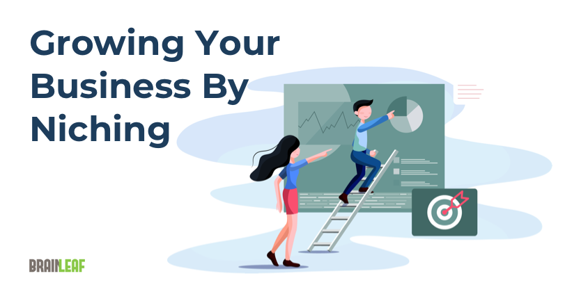Growing your business by niching