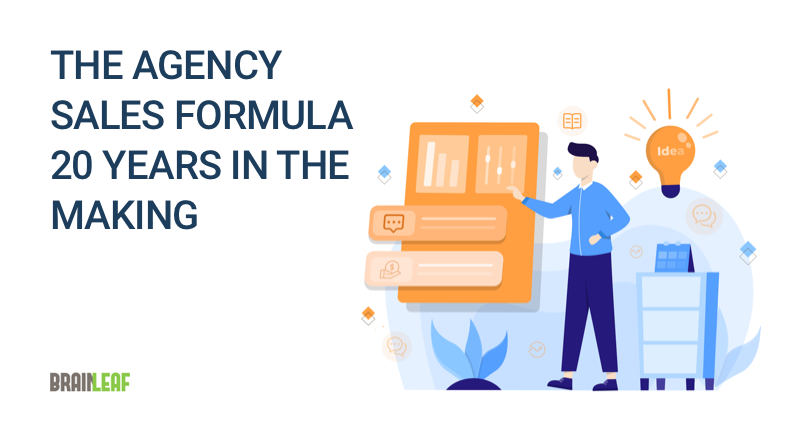 The agency sales formula 20 years in the making